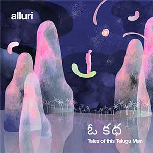 Cover of Alluri's album, O Katha: Tales of this Telugu Man
