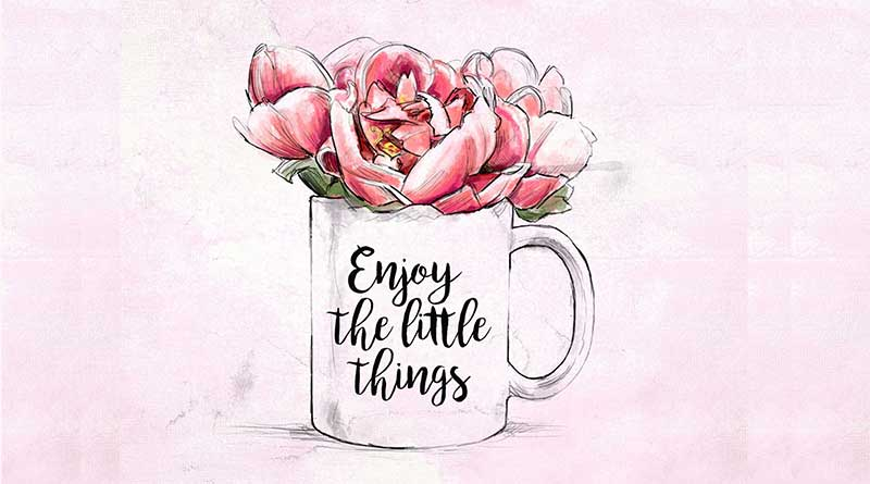Painting of flowers in a mug with the words 'Enjoy the little things' on it