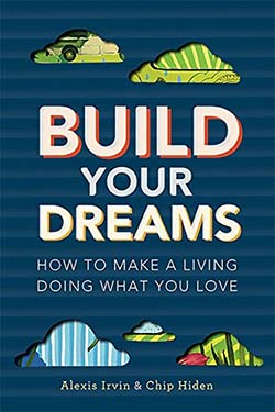 Cover of Build Your Dreams by Alexis Irvin and Chip Hiden
