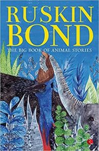 Cover of The Book Of Animal Stories by Ruskin Bond