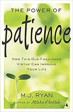 Cover of The Power of Patience by M. J. Ryan
